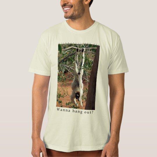 Wanna hang out T-Shirt