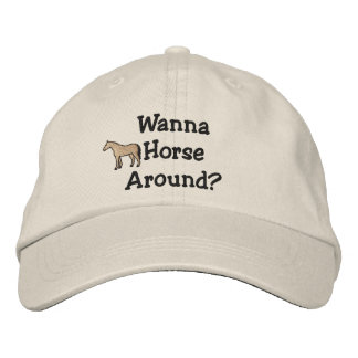 Wanna Horse Around Embroidered Hat
