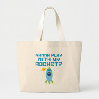 Wanna Play With My Rocket Tote Bags