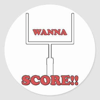 Wanna Score Round Sticker