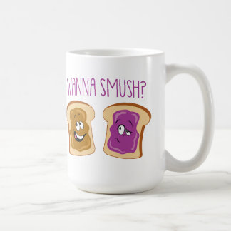 Wanna Smush? Coffee Mug