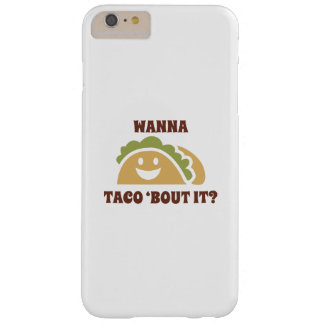 Wanna Taco 'Bout It Barely There iPhone 6 Plus Case
