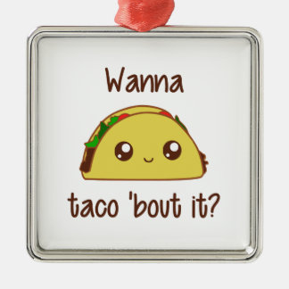 Wanna Taco 'Bout It? Christmas Ornament