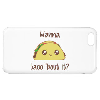 Wanna Taco Bout It iPhone 5C Case