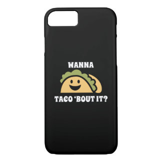 Wanna Taco 'Bout It iPhone 7 Case