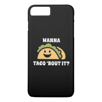 Wanna Taco 'Bout It iPhone 7 Plus Case