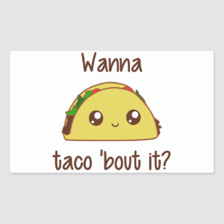 Wanna Taco 'Bout It? Rectangular Sticker