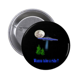 Wanna take a ufo ride 6 cm round badge