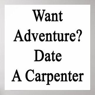 Want Adventure Date A Carpenter Print