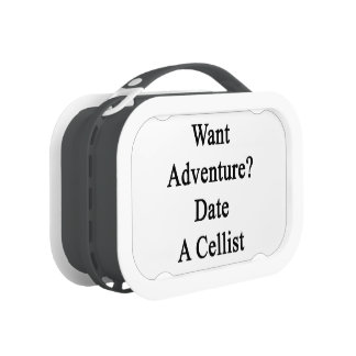 Want Adventure Date A Cellist Yubo Lunchbox