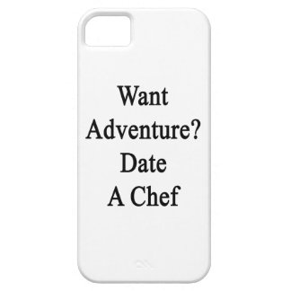 Want Adventure Date A Chef iPhone 5/5S Cover