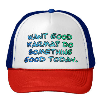 Want good karma? Do something good today Cap
