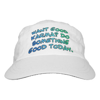 Want good karma? Do something good today Hat