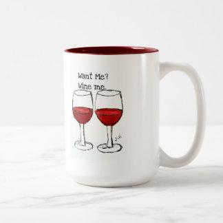 """""""WANT ME? WINE ME."""" FUN RED WINE SAYING COFFEE MUGS"""