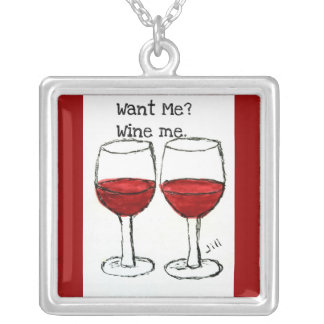 """""""WANT ME? WINE ME."""" FUN RED WINE SAYING SQUARE PENDANT NECKLACE"""