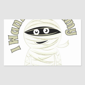 Want My Mummy Rectangular Sticker
