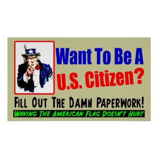 Want To Be A Citizen? Poster