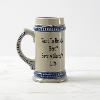 Want To Be My Hero Save A Sheep s Life Coffee Mugs