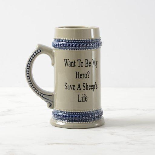 Want To Be My Hero Save A Sheep's Life Coffee Mugs