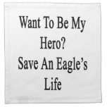 Want To Be My Hero Save An Eagle's Life Cloth Napkin