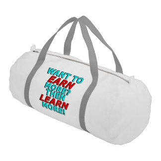 Want to EARN more? Then LEARN more! Gym Duffel Bag