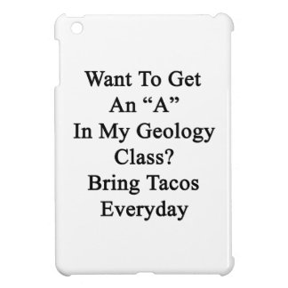 Want To Get An A In My Geology Class Bring Tacos E Case For The iPad Mini