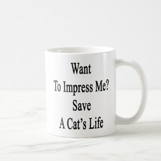 Want To Impress Me Save A Cat's Life Mugs