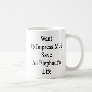 Want To Impress Me Save An Elephant's Life Basic White Mug