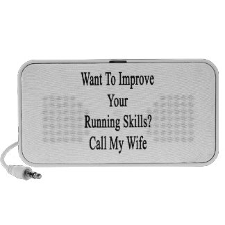 Want To Improve Your Running Skills Call My Wife Speaker