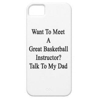 Want To Meet A Great Basketball Instructor Talk To iPhone 5 Cover