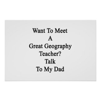 Want To Meet A Great Geography Teacher Talk To My Posters
