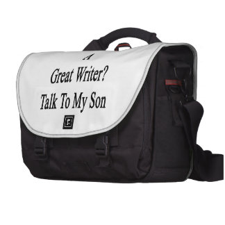 Want To Meet A Great Writer Talk To My Son Laptop Commuter Bag
