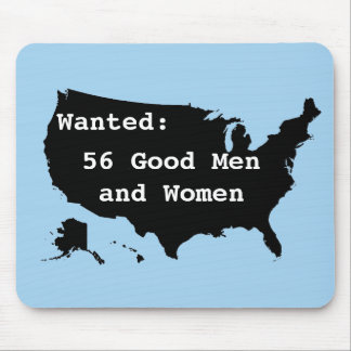 Wanted:   56 Good Men and Women Mouse Pad