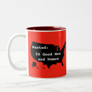 Wanted:  56 Good Men and Women Two-Tone Mug
