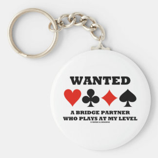 Wanted A Bridge Partner Who Plays At My Level Basic Round Button Key Ring