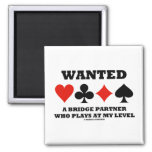 Wanted A Bridge Partner Who Plays At My Level Square Magnet