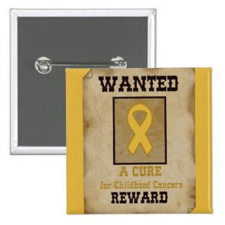 Wanted: A Cure for Childhood Cancer Gold Ribbon 15 Cm Square Badge