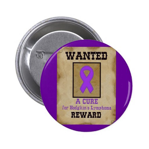 Wanted: A Cure for Hodgkin's Lymphoma Pinback Buttons