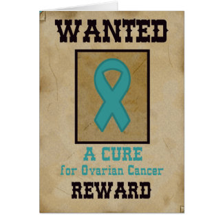 Wanted: A Cure for Ovarian Cancer Greeting Card