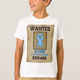 Wanted: A Cure for Prostate Cancer T-shirt