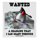Wanted A Deadline That I Can Coast Through Poster