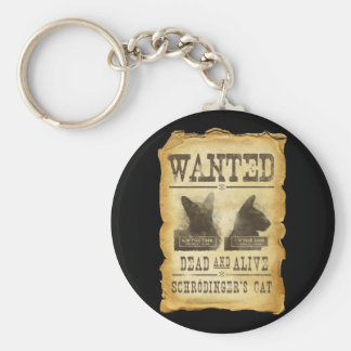 Wanted dead and alive.  Schroedinger's cat. Basic Round Button Key Ring
