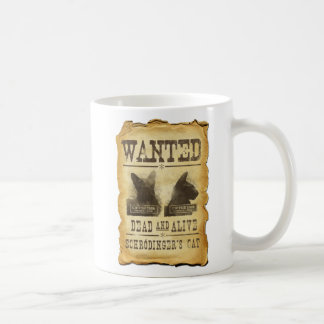 Wanted dead and alive.  Schroedinger's cat. Basic White Mug