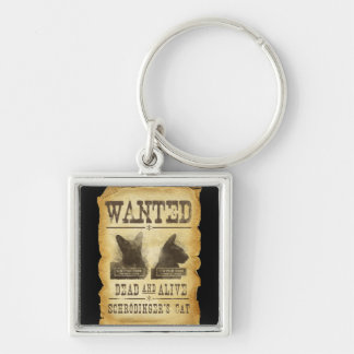 Wanted dead and alive.  Schroedinger's cat. Silver-Colored Square Key Ring