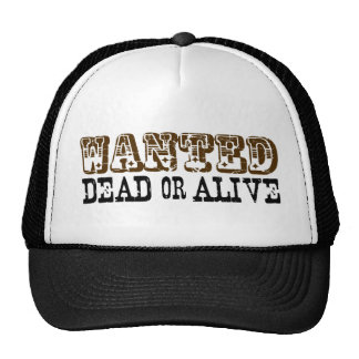 Wanted Dead Or Alive Trucker Hats