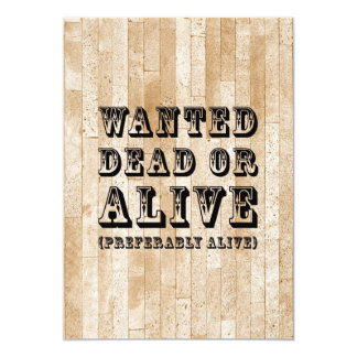 Wanted Dead or Alive 13 Cm X 18 Cm Invitation Card