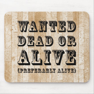 Wanted Dead or Alive Mouse Pads