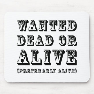 Wanted Dead or Alive Mousepads