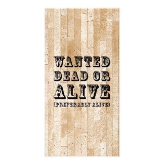 Wanted Dead or Alive Photo Greeting Card