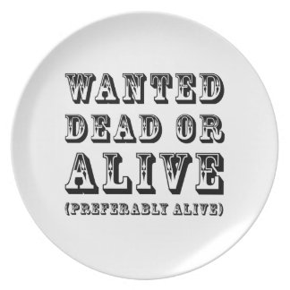 Wanted Dead or Alive Dinner Plates